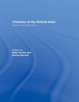Climate of the British Isles: Present, Past and Future