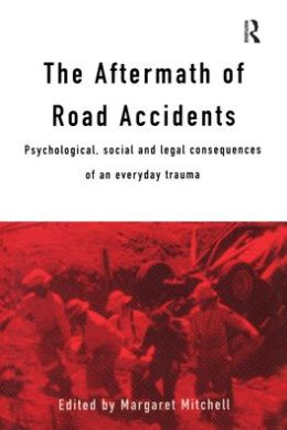 The Aftermath of Road Accidents: Psychological, Social and Legal Consequences of an Everyday Trauma