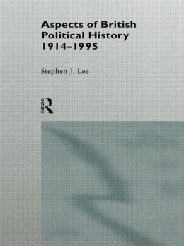 Aspects of British Political History, 1914-1995