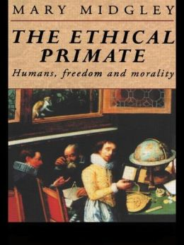 The Ethical Primate: Humans, Freedom and Morality