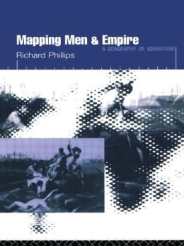 Mapping Men and Empire: Geographies of Adventure