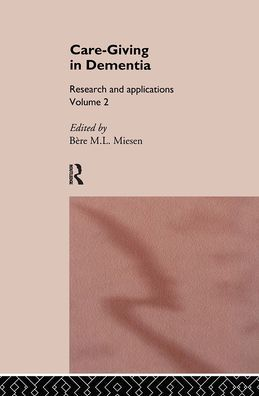 Care-Giving in Dementia, Volume 2: Research and Applications