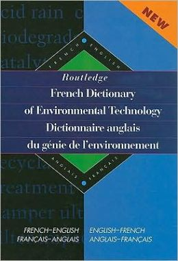 French Dictionary of Environmental Technology (Dictionnaire Anglais du Genie de l'Environnement
