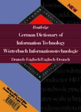Routledge German Dictionary of Information Technology/Worterbuch Informationstechnologie (CD-ROM): Deutsch-Englisch/Englisch-Deutsch English-German/German-English