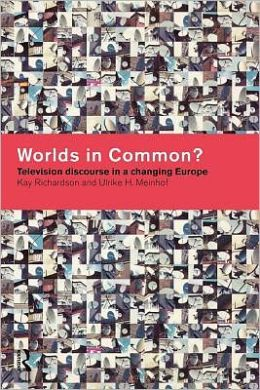 Worlds in Common?: Television Discourses in a Changing Europe