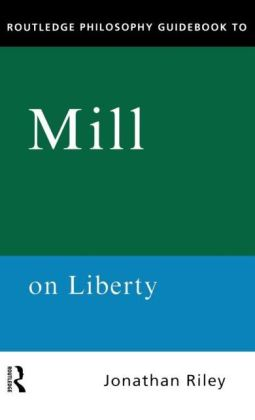 Routledge Philosophy Guidebook to Mill on Liberty