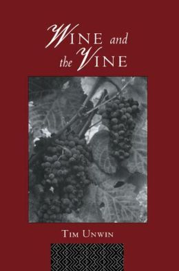 Wine and the Vine: An Historical Geography of Viticulture and the Wine Trade