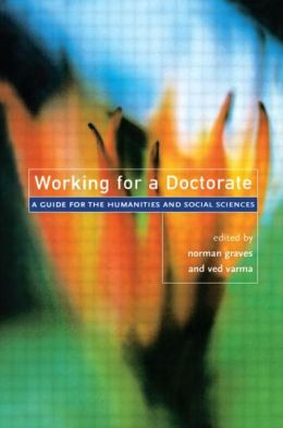 Working for a Doctorate: A Guide for the Humanities and Social Sciences
