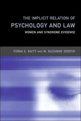 The Implicit Relation of Psychology and Law: Women and Syndrome Evidence