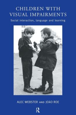Children with Visual Impairment: Social Interaction, Language, and Learning in Mainstream School