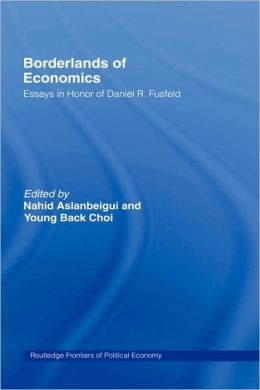 Borderlands of Economics: Essays in Honour of Daniel R. Fusfeld