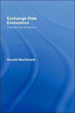 Exchange Rate Economics: Theories and Evidence