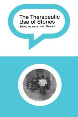 The Therapeutic Use of Stories: Handbook for Professionals