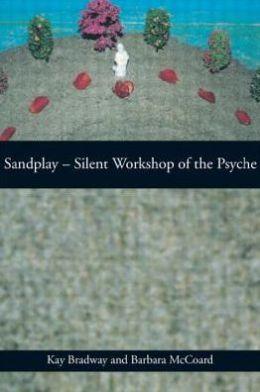 Sandplay: Silent Workshop of the Psyche