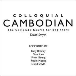 Colloquial Cambodian: Complete Language Course