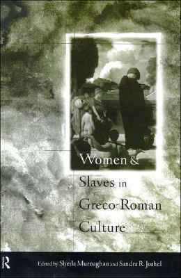 Women and Slaves in Classical Culture