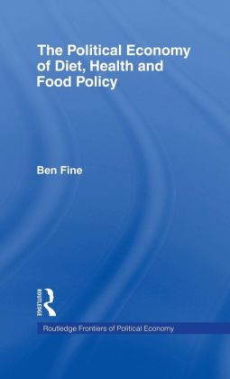 The Political Economy of Diet, Health and Food Policy