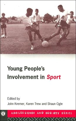 Young People's Involvement in Sport (Adolescence and Society Series)