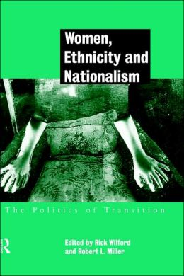Women, Ethnicity and Nationalism: The Politics of Transition