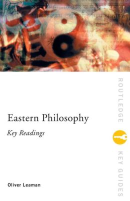 Eastern Philosophy: The Key Readings