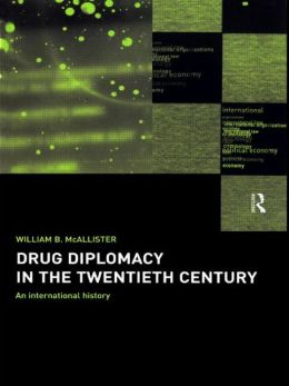 Drug Diplomacy in the Twentieth Century