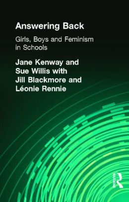Answering Back: Girls, Boys, and Feminism in Schools