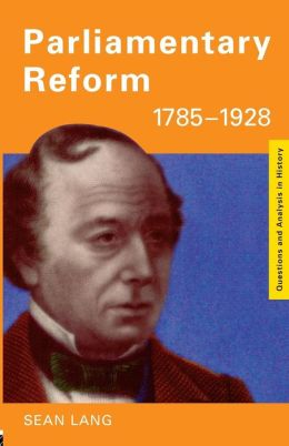 Parliamentary Reform 1785-1928