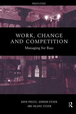 Work, Change and Competition: Managing for Bass