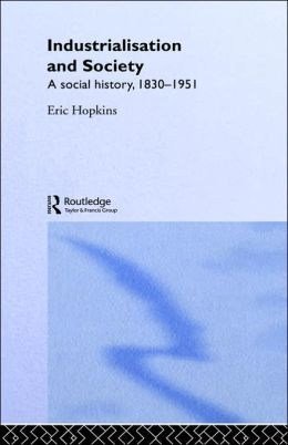 Industrialisation and Society: A Social History, 1830-1951
