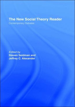 The New Social Theory Reader: Contemporary Debates