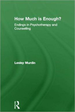 How Much Is Enough?: Endings in Psychotherapy in Counselling