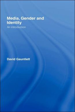 Media, Gender, and Identity: An Introduction