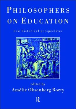 Philosophers on Education: New Historical Perspectives