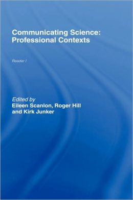 Communicating Science: Professional Contexts (OU Reader)