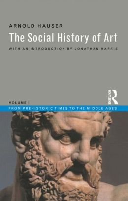 Social History of Art: From Prehistoric Times to Middle Ages