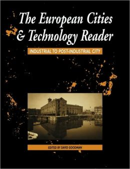 The European Cities and Technology Reader: Industrial to Post-Industrial City