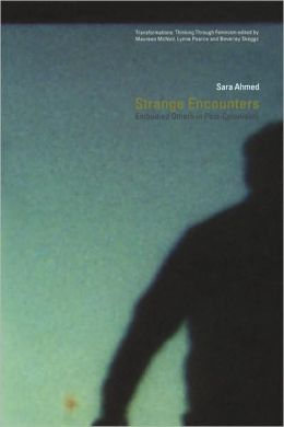 Strange Encounters: Embodied Others in Post-Coloniality