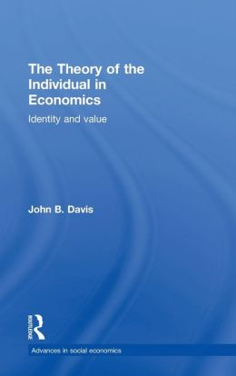 The Theory of the Individual in Economics: Identity and Value