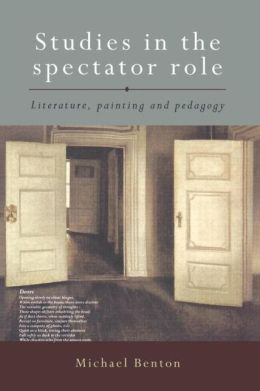 Studies in the Spectator Role: Literature, Painting and Pedagogy