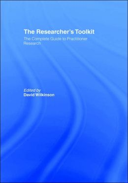 The Researcher's Toolkit: The Complete Guide to Practitioner Research