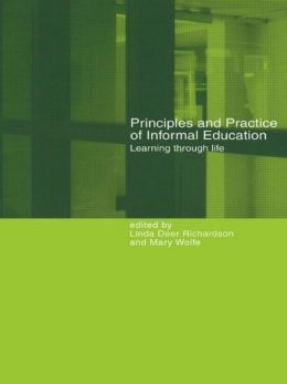 Principles and Practice of Informal Education: Learning Through Life