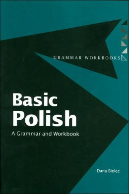 Basic Polish: A Grammar and Workbook