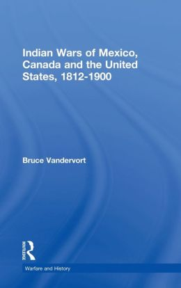 Indian Wars of Canada, Mexico and the United States, 1812-1900