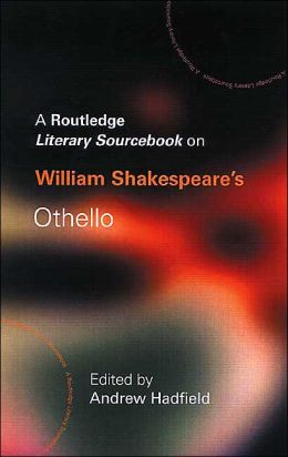 A Routledge Literary Sourcebook on William Shakespeare's Othello