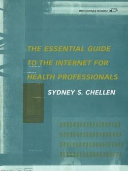 Essential Guide To The Internet For Health Professionals