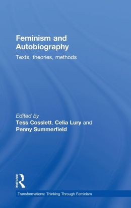 Feminism and Autobiography: Texts, Theories, Methods