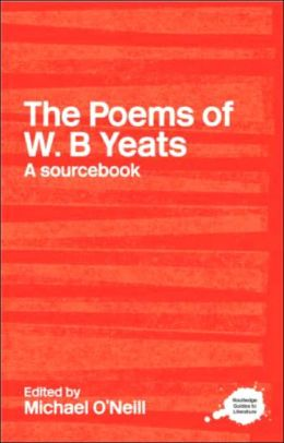 Routledge Literary SourceBook on the Poems of W.B. Yeats