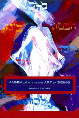 Kabbalah And The Art Of Being