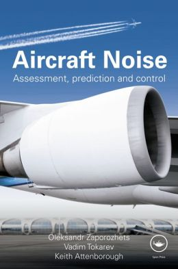 Aircraft Noise: Assessment, Prediction and Control