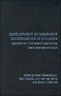Development of Movement CO-Ordination in Children: Applications in the Field of Ergonomics, Health Sciences and Sport